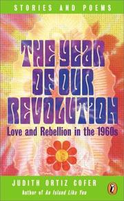 Cover of: The Year of Our Revolution: Love and Rebellion in the 1960s | Judith Ortiz Cofer