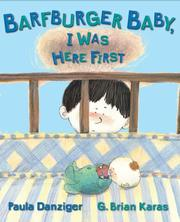 Cover of: Barfburger Baby, I Was Here First | Paula Danziger