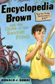 Cover of: Encyclopedia Brown and the Case of the Secret Pitch (Encyclopedia Brown)
