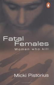 Cover of: Fatal females | Micki Pistorius