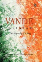 Cover of: Vande mataram, the biography of a song