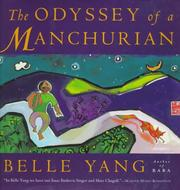 Cover of: The odyssey of a Manchurian | Belle Yang