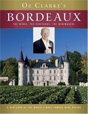 Cover of: Oz Clarke's Bordeaux: The Wines, the Vineyards, the Winemakers