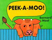 Cover of: Peek-a-moo! | Bernard Most