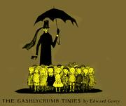 Cover of: The Gashlycrumb tinies, or, After the outing