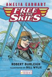 Cover of: Amelia Earhart Free in the Skies (American Heroes) | Robert Burleigh