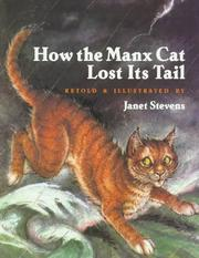 Cover of: How the Manx cat lost its tail by Janet Stevens
