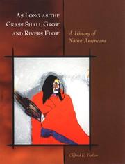 Cover of: As Long as the Grass Shall Grow and Rivers Flow | Clifford E. Trafzer