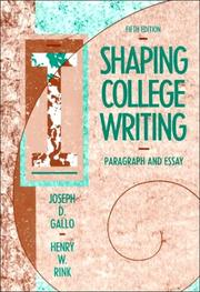 Cover of: Shaping college writing | Joseph D. Gallo