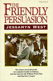 Cover of: The friendly persuasion | Jessamyn West