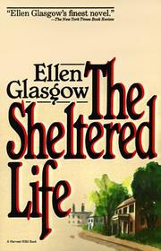 Cover of: The sheltered life | Ellen Anderson Gholson Glasgow