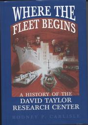 Cover of: Where the fleet begins: a history of the David Taylor Research Center, 1898-1998