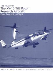 Cover of: The history of the XV-15 tilt rotor research aircraft | Martin D. Maisel