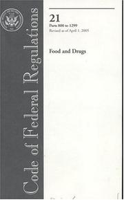 Cover of: Code of Federal Regulations, Title 21, Food and Drugs, Pt. 800-1299, Revised as of April 1, 2005 | Office of the Federal Register (U.S.)
