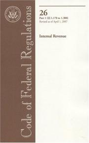 Cover of: Code of Federal Regulations, Title 26, Internal Revenue, Pt. 1 (Sections 1.170-1.300), Revised as of April 1, 2007 | Office of the Federal Register (U.S.)