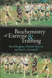 Cover of: Biochemistry of exercise and training | Ron J. Maughan