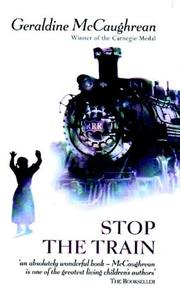 Stop the Train by Geraldine McCaughrean