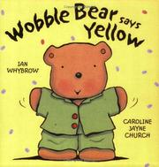 Cover of: Wobble Bear Says Yellow
