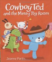 Cover of: Cowboy Ted and the Messy Toy Room