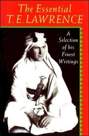 The essential T.E. Lawrence by T. E. Lawrence