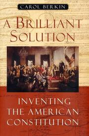 Cover of: A brilliant solution: inventing the American Constitution