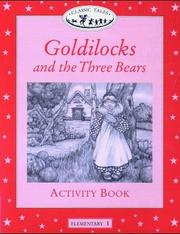 Cover of: Goldilocks and the Three Bears Activity Book (Oxford University Press Classic Tales, Level Elementary 1) | Sue Arengo