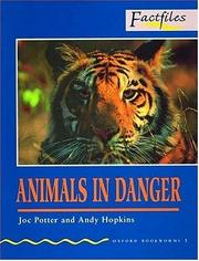 Cover of: Oxford Bookworms Factfiles: Stage 1: 400 Headwords Animals in Danger | Joc Potter