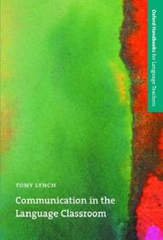 Cover of: Communication in the Language Classroom (Oxford Handbooks for Language Teachers) | Tony Lynch