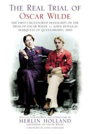 Cover of: The real trial of Oscar Wilde | Merlin Holland