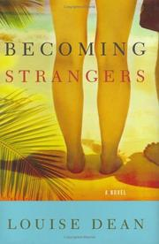 Cover of: Becoming Strangers | Louise Dean