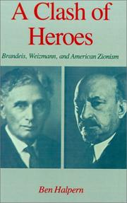 Cover of: A clash of heroes--Brandeis, Weizmann, and American Zionism