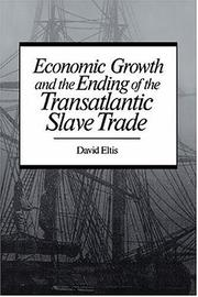 Cover of: Economic growth and the ending of the transatlantic slave trade | Eltis, David