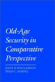 Cover of: Old-age security in comparative perspective | John B. Williamson