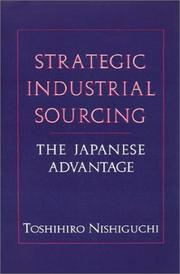 Cover of: Strategic industrial sourcing | Toshihiro Nishiguchi