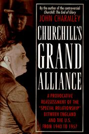 Cover of: Churchill's grand alliance: the Anglo-American special relationship, 1940-57