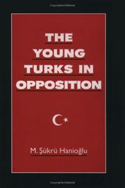 Cover of: The Young Turks in opposition | M. Şükrü Hanioğlu