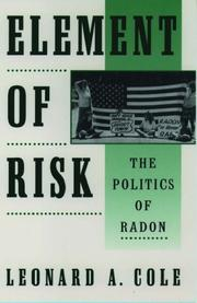 Cover of: Element of risk: the politics of radon