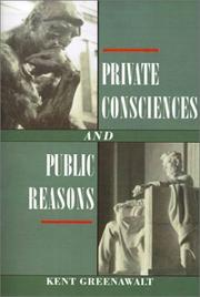 Cover of: Private consciences and public reasons | Kent Greenawalt