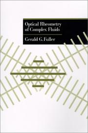 Cover of: Optical rheometry of complex fluids | Gerald G. Fuller