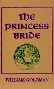 Cover of: The princess bride: S. Morgenstern's classic tale of true love and high adventure
