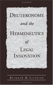 Cover of: Deuteronomy and the Hermeneutics of Legal Innovation