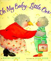 Cover of: Oh my baby, little one / Kathi Appelt ; illustrated by Jane Dyer