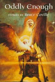 Cover of: Oddly enough: stories by Bruce Coville ; illustrations by Michael Hussar.