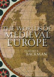 The worlds of medieval Europe by Clifford R. Backman