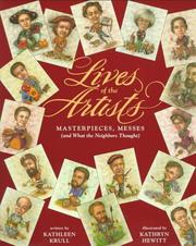 Cover of: Lives of the Artists: Masterpieces, Messes (And What the Neighbors Thought)