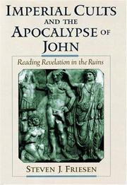 Imperial cults and the Apocalypse of John by Steven J. Friesen