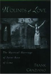 Cover of: Wounds of Love: The Mystical Marriage of Saint Rose of Lima