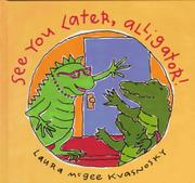 Cover of: See you later, alligator!