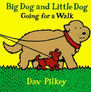 Cover of: Big Dog and Little Dog going for a walk | Dav Pilkey