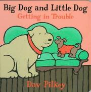 Cover of: Big Dog and Little Dog getting in trouble